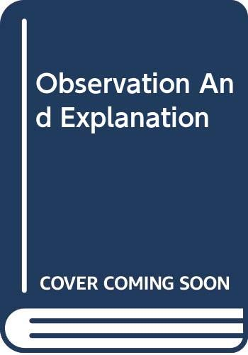 9780061360466: Observation And Explanation