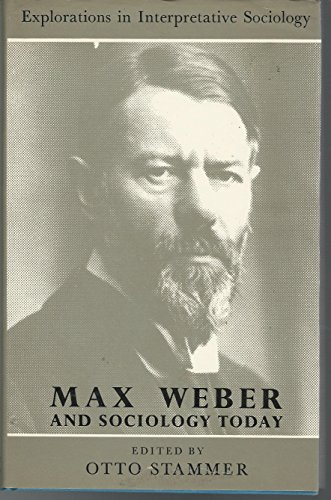 9780061360480: Max Weber and sociology today (Explorations in interpretative sociology)