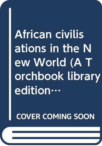 9780061360572: African civilisations in the New World (A Torchbook library edition)