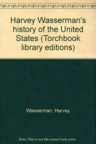 9780061360794: Harvey Wasserman's history of the United States (Torchbook library editions)