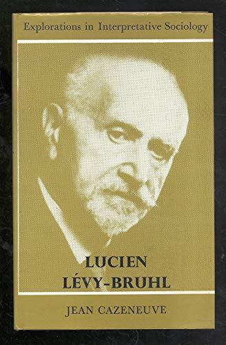 Lucien Levy-Bruhl (Explorations in interpretative sociology): Jean Cazeneuve