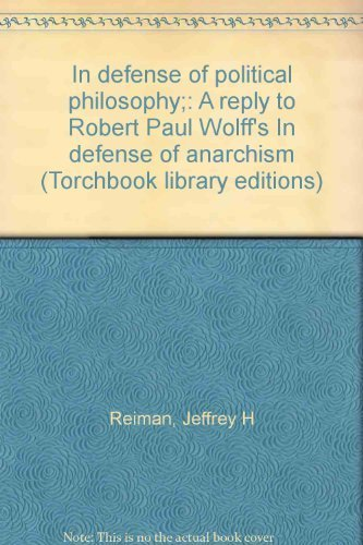 9780061360947: In defense of political philosophy;: A reply to Robert Paul Wolff's In defense of anarchism (Torchbook library editions)
