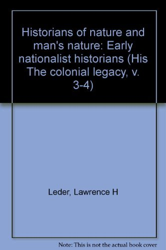 The Colonial Legacy, 4 Volumes in 3. Loyalist Historians, Some Eighteenth Century Commentators, ...