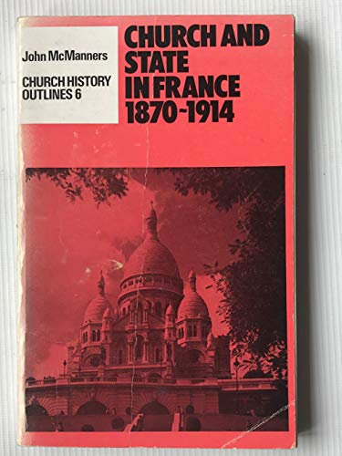 9780061361142: Church and State in France, 1870-1914