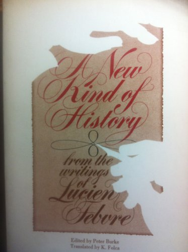 9780061361173: A New Kind Of History From the Writings of Lucien Febvre