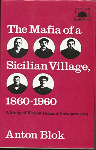 9780061361302: The Mafia of a Sicilian village, 1860-1960: A study of violent peasant entrepreneurs (State and revolution)