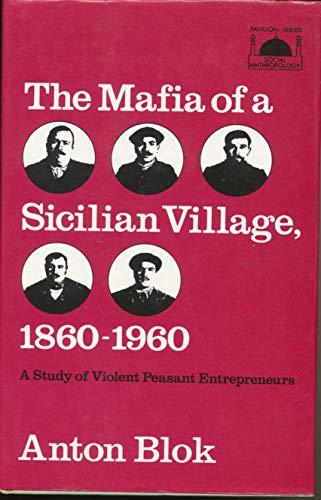 9780061361302: The Mafia of a Sicilian village, 1860-1960: A study of violent peasant entrepreneurs (State and revolution)