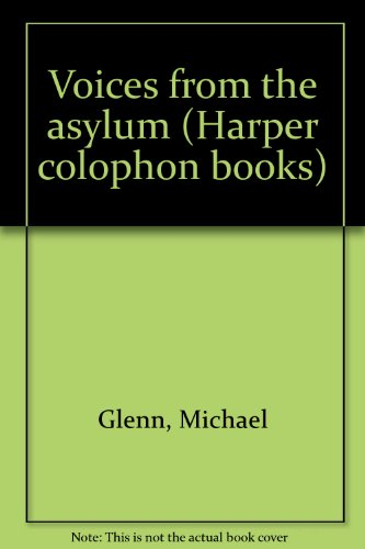 9780061361371: Voices from the asylum (Harper colophon books)