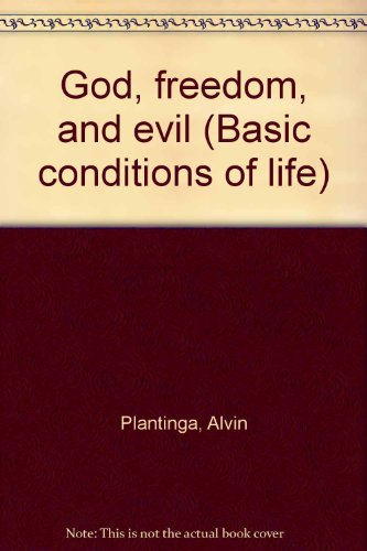 9780061361401: God, freedom, and evil (Basic conditions of life)