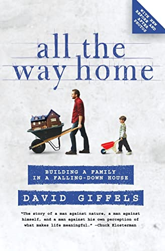 9780061362873: All the Way Home: Building a Family in a Falling-Down House