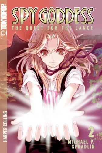 9780061363009: Spy Goddess, Volume 2: The Quest for the Lance