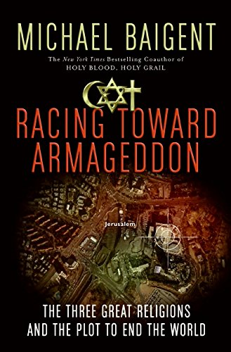 9780061363184: Racing Toward Armageddon: The Three Great Religions and the Plot to End the World