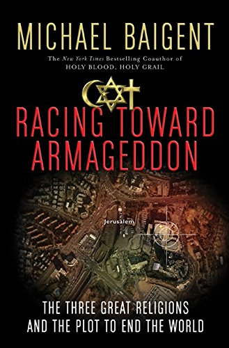 9780061363207: Racing Toward Armageddon: The Three Great Religions and the Plot to End the World