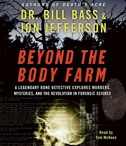 9780061363580: Beyond the Body Farm: A Legendary Bone Detective Explores Murders, Mysteries, and the Revolution in Forensic Science