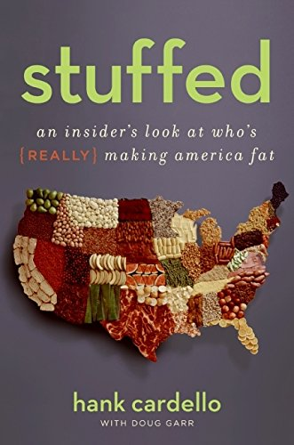 9780061363863: Stuffed: An Insider's Look at Who's (Really) Making America Fat