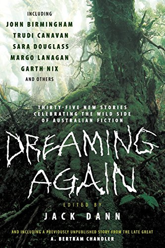9780061364082: Dreaming Again: Thirty-Five New Stories Celebrating the Wild Side of Australian Fiction