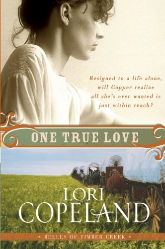 9780061364945: One True Love (Belles of Timber Creek)