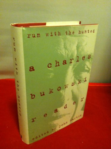 9780061366307: Run With The Hunted: A Charles Bukowski Reader