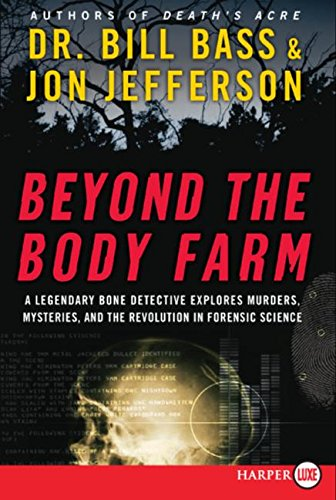 9780061366987: Beyond the Body Farm: A Legendary Bone Detective Explores Murders, Mysteries, and the Revolution in Forensic Science