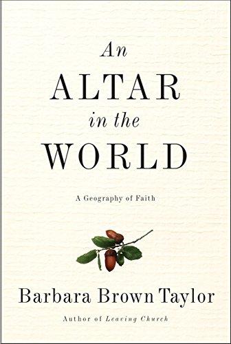 9780061370465: An Altar in the World: A Geography of Faith