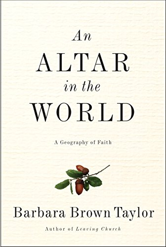 9780061370465: An Altar in the World: A Geography of Faith