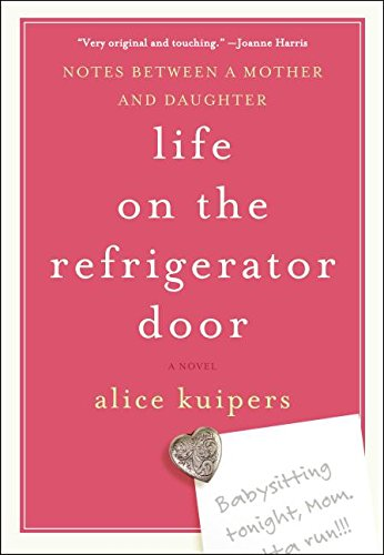 9780061370496: Life on the Refrigerator Door: Notes Between a Mother and Daughter, a novel