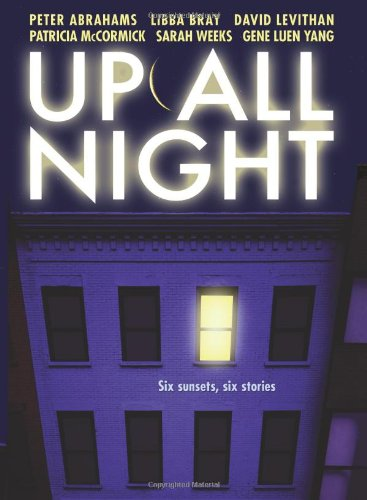 Up All Night: A Short Story Collection (9780061370762) by Peter Abrahams; Libba Bray; David Levithan; Sarah Weeks; Gene Yang; Patricia Mccormick