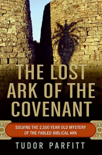 9780061371035: The Lost Ark of the Covenant: Solving the 2,500-Year-Old Mystery of the Fabled Biblical Ark