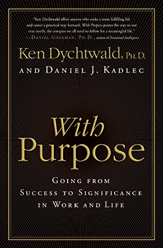 9780061373114: With Purpose: Going from Success to Significance in Work and Life