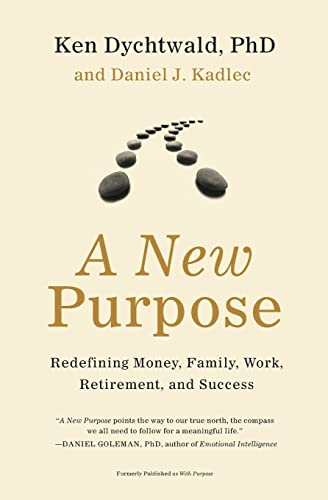 9780061373121: A New Purpose: Redefining Money, Family, Work, Retirement, and Success
