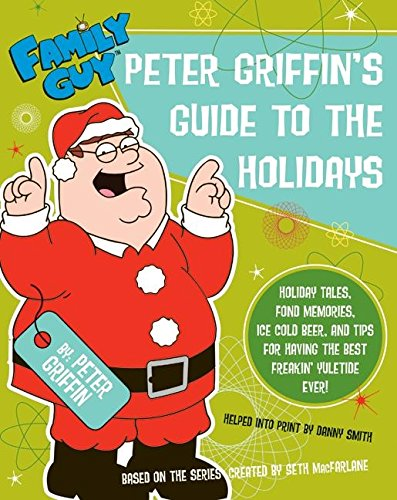 9780061373152: Peter Griffin's Guide to the Holidays (Family Guy (Harper Entertainment))