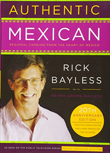 9780061373268: Authentic Mexican 20th Anniversary Ed: Regional Cooking from the Heart of Mexico
