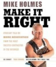 9780061373275: Make It Right (TM): Straight Talk on Home Renovation from the Most Trusted Contractor in the Business