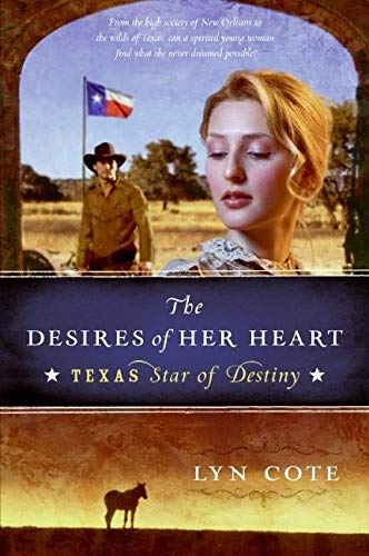 9780061373411: The Desires of Her Heart (Texas: Star of Destiny, Book 1)