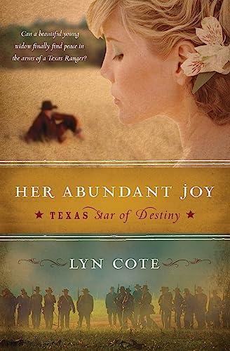 9780061373428: Her Abundant Joy: Texas: Star of Destiny, Book 3