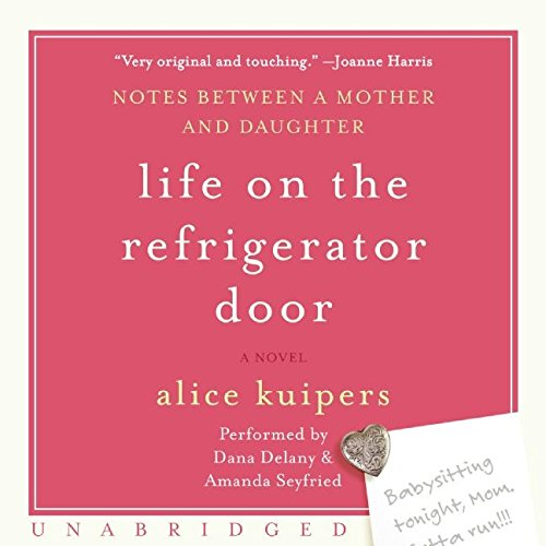9780061373442: Life on the Refrigerator Door: Notes Between a Mother and a Daughter, a Novel