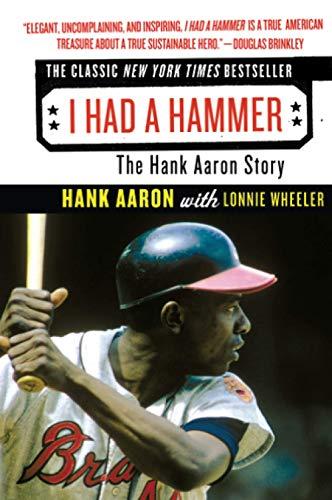 9780061373602: I Had a Hammer: The Hank Aaron Story
