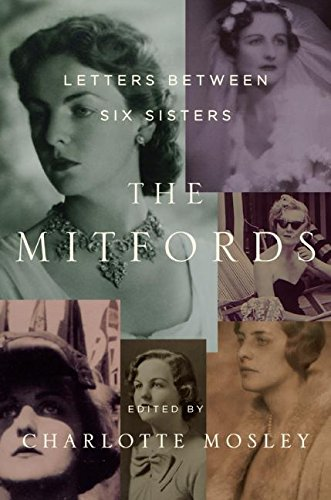 9780061373640: The Mitfords: Letters Between Six Sisters