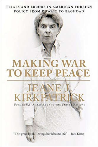 9780061373657: Making War to Keep Peace: Trials and Errors in American Foreign Policy from Kuwait to Baghdad