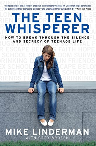 9780061373749: The Teen Whisperer: How to Break through the Silence and Secrecy of Teenage Life