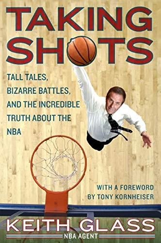 9780061373909: Taking Shots: Tall Tales, Bizarre Battles, and the Incredible Truth about the NBA