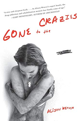 9780061374012: Gone to the Crazies: A Memoir