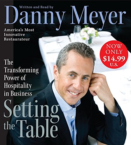 9780061374159: Setting the Table Low Price CD: The Transforming Power of Hospitality in Business