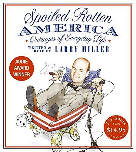 9780061374180: Spoiled Rotten America