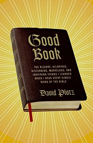 9780061374241: Good Book: The Bizarre, Hilarious, Disturbing, Marvelous, and Inspiring Things I Learned When I Read Every Single Word of the Bible