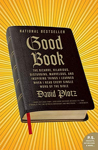 9780061374258: Good Book: The Bizarre, Hilarious, Disturbing, Marvelous, and Inspiring Things I Learned When I Read Every Single Word of the Bible