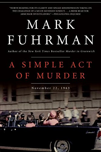 A Simple Act of Murder: November 22, 1963 (006137461X) by Mark Fuhrman