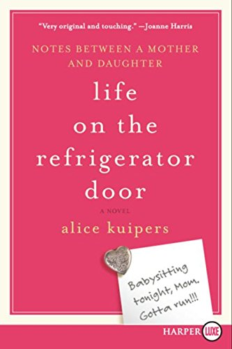 9780061374746: Life on the Refrigerator Door: Notes Between a Mother and Daughter, a Novel