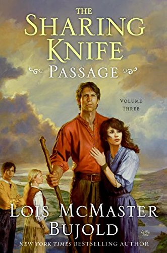 THE SHARING KNIFE VOL. 3: PASSAGE: Bujold, Lois McMaster.