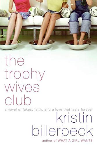 9780061375460: The Trophy Wives Club: A Novel of Fakes, Faith, and a Love That Lasts Forever